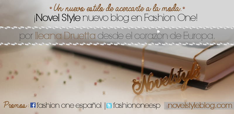 NOVEL STYLE: ¡Nuevo Blog en Fashion One!